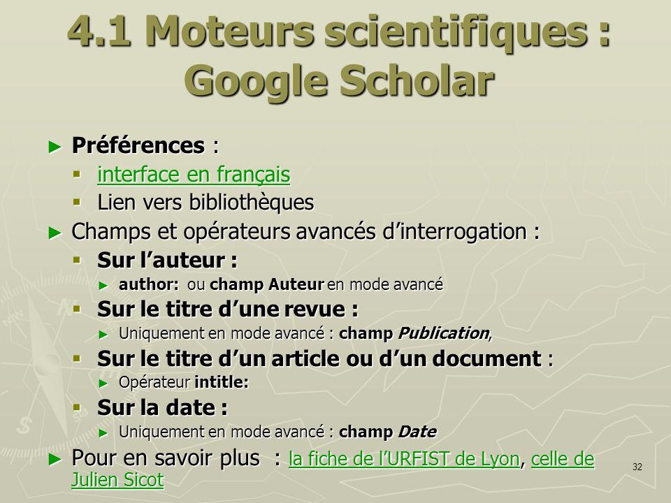 32 4.1 Moteurs scientifiques : Google Scholar Préférences : Préférences : interface en français interface en français interface en français interface