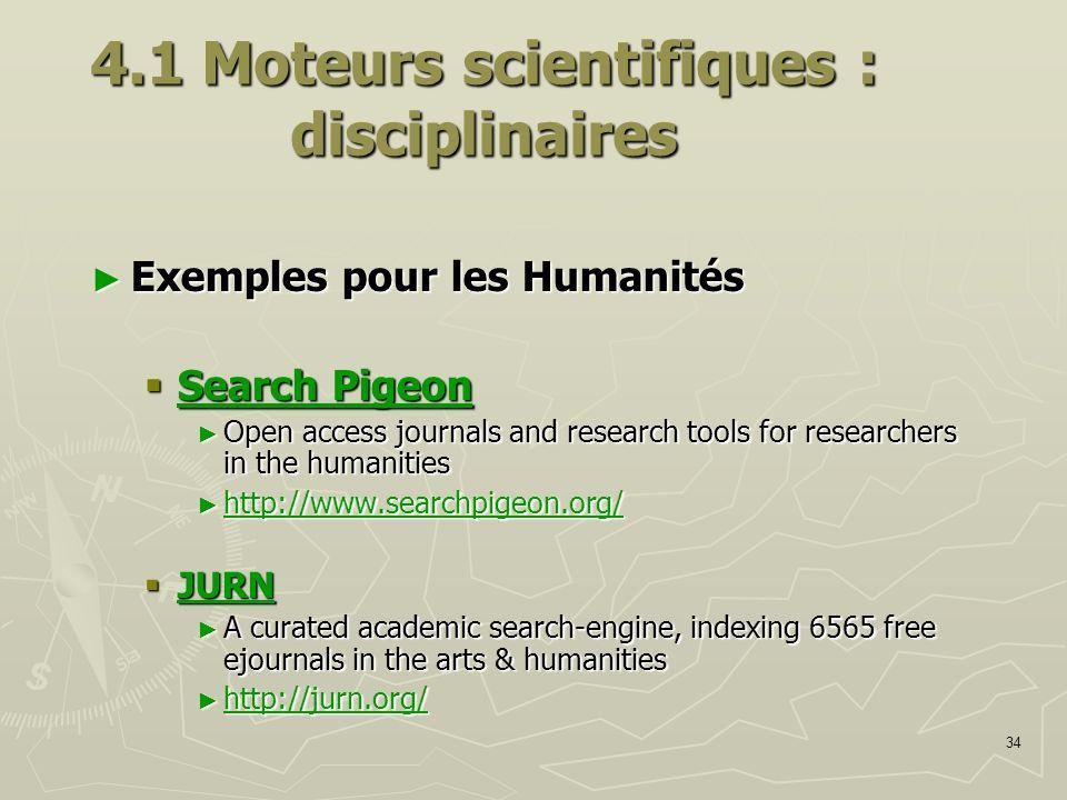 34 4.1 Moteurs scientifiques : disciplinaires Exemples pour les Humanités Exemples pour les Humanités Search Pigeon Search Pigeon Search Pigeon Search