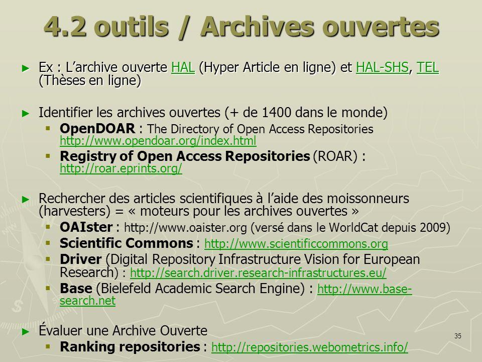 35 4.2 outils / Archives ouvertes Ex : Larchive ouverte HAL (Hyper Article en ligne) et HAL-SHS, TEL (Thèses en ligne) Ex : Larchive ouverte HAL (Hype