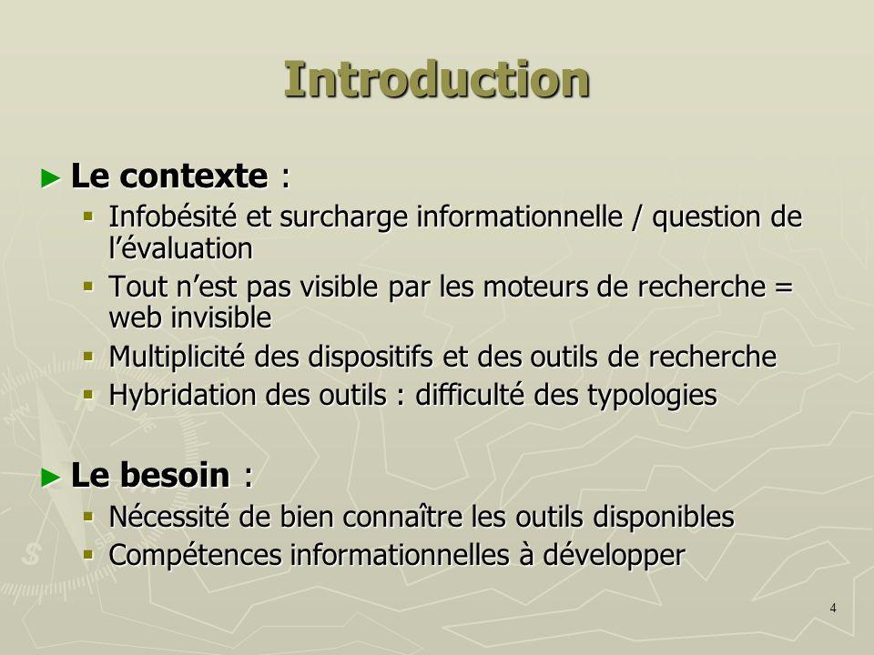 4 Introduction Le contexte : Le contexte : Infobésité et surcharge informationnelle / question de lévaluation Infobésité et surcharge informationnelle