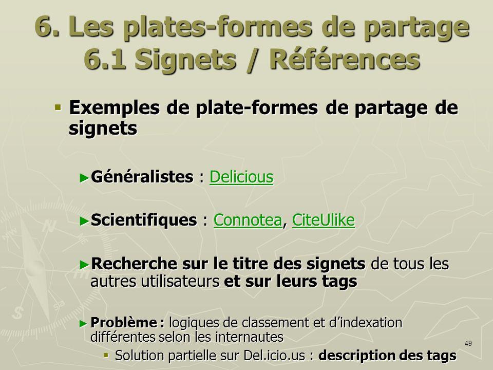 49 Exemples de plate-formes de partage de signets Exemples de plate-formes de partage de signets Généralistes : Delicious Généralistes : DeliciousDeli