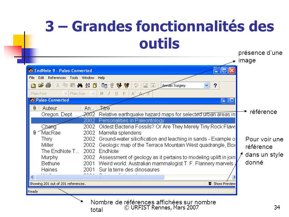 © URFIST Rennes, Mars 200734 3 – Grandes fonctionnalités des outils présence dune image référence Pour voir une référence dans un style donné Nombre de références affichées sur nombre total