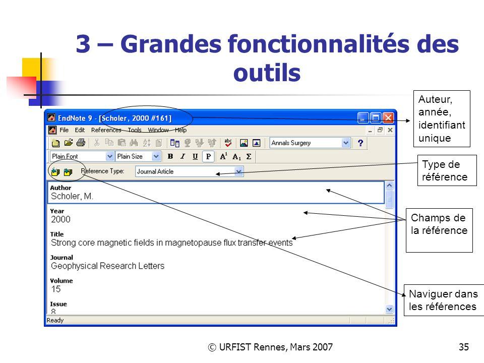 © URFIST Rennes, Mars 200735 3 – Grandes fonctionnalités des outils Auteur, année, identifiant unique Champs de la référence Type de référence Naviguer dans les références