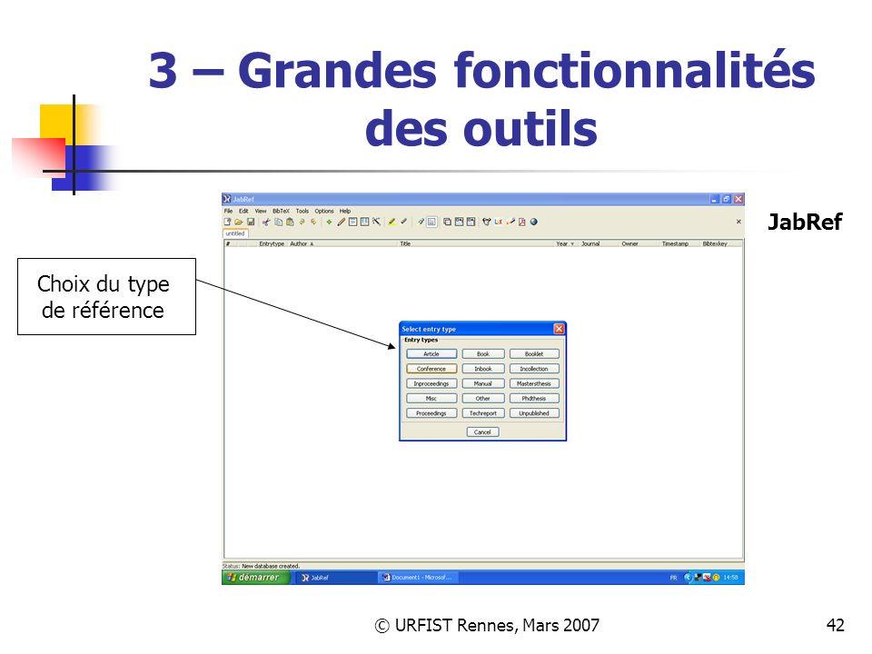 © URFIST Rennes, Mars 200742 3 – Grandes fonctionnalités des outils Choix du type de référence JabRef