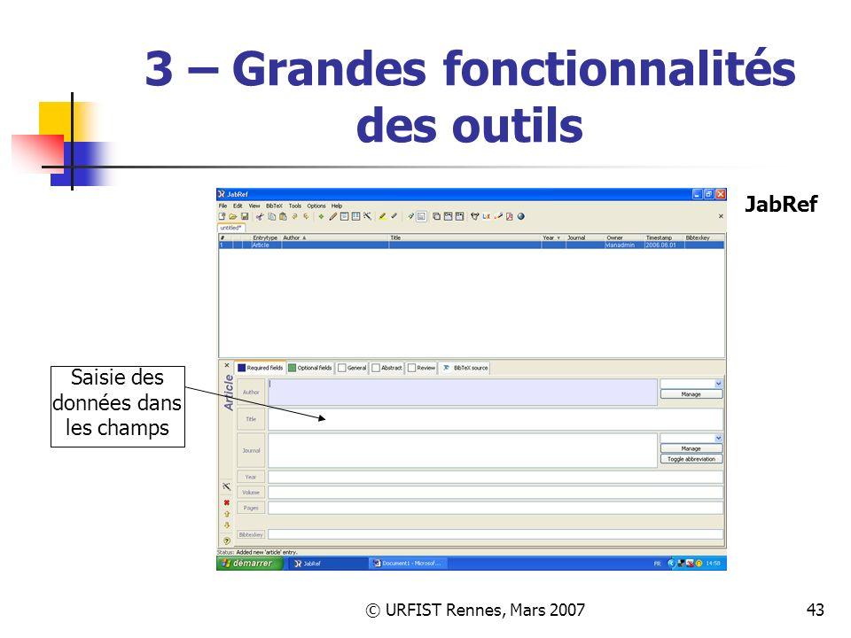 © URFIST Rennes, Mars 200743 3 – Grandes fonctionnalités des outils Saisie des données dans les champs JabRef