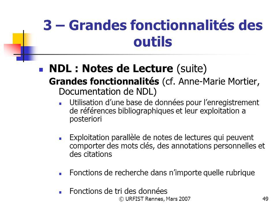 © URFIST Rennes, Mars 200749 3 – Grandes fonctionnalités des outils NDL : Notes de Lecture (suite) Grandes fonctionnalités (cf.