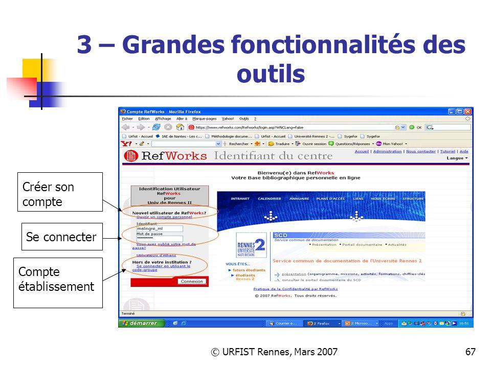 © URFIST Rennes, Mars 200767 3 – Grandes fonctionnalités des outils Créer son compte Se connecter Compte établissement