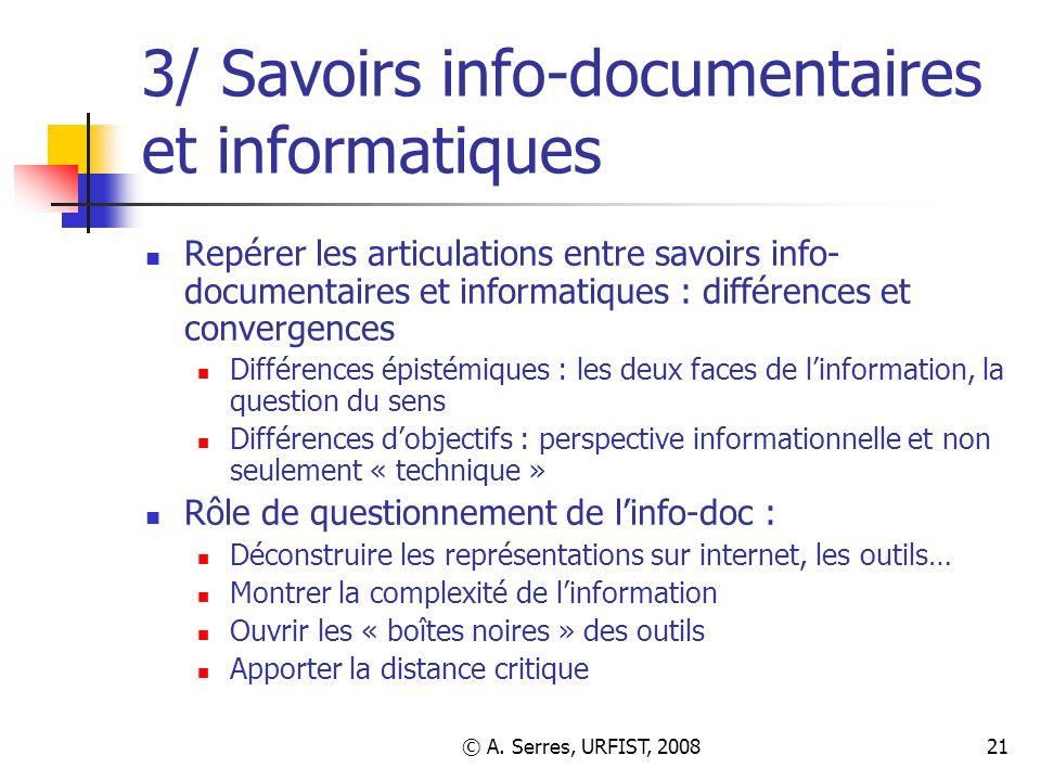 © A. Serres, URFIST, 200821 3/ Savoirs info-documentaires et informatiques Repérer les articulations entre savoirs info- documentaires et informatique