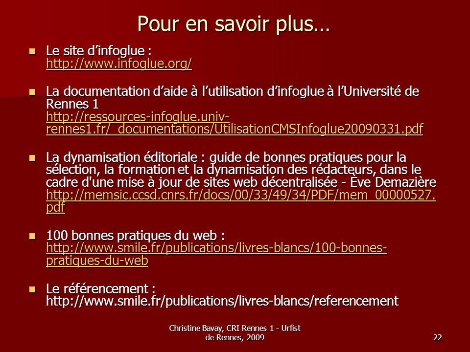 Christine Bavay, CRI Rennes 1 - Urfist de Rennes, 200922 Pour en savoir plus… Le site dinfoglue : http://www.infoglue.org/ Le site dinfoglue : http://