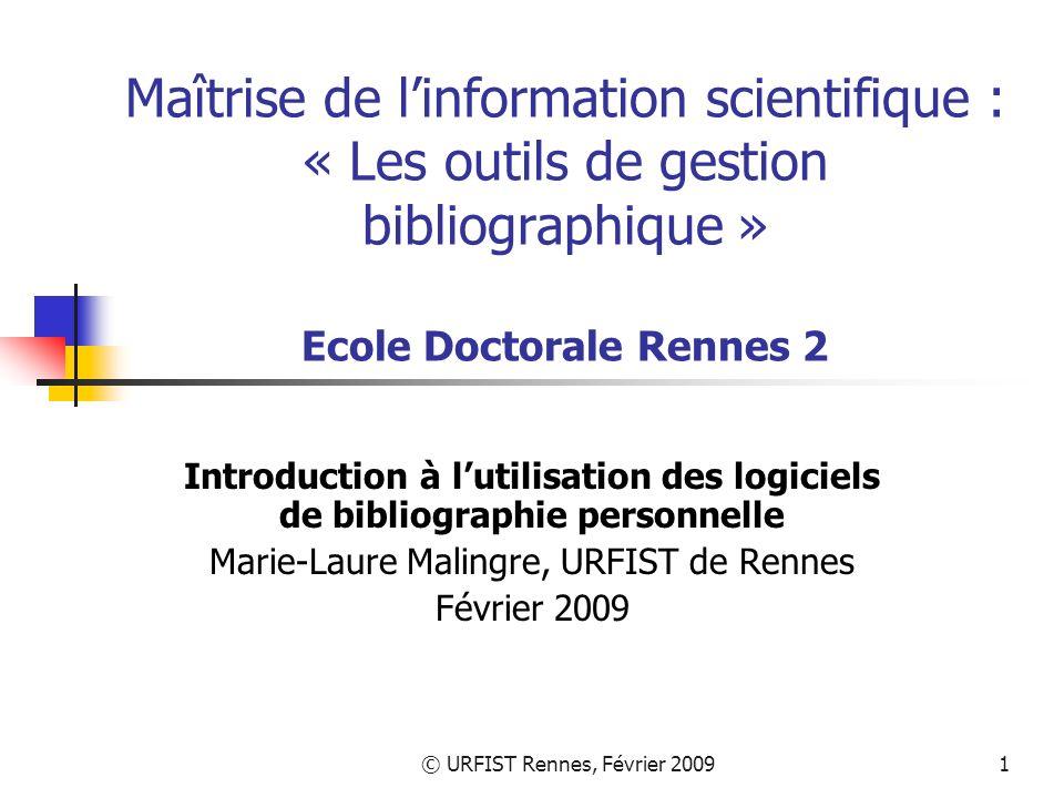 © URFIST Rennes, Février 20092 Introduction / Outils de gestion bibliographique Plan 1 - Contexte dutilisation 2 - Définition et applications 3 - Panorama des outils 4 - Méthodologie