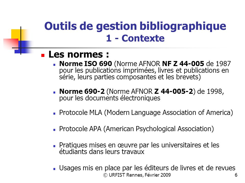 © URFIST Rennes, Février 20097 Outils de gestion bibliographique 2 – Définition et applications Quest-ce quun logiciel de gestion de références bibliographiques (LGR) .