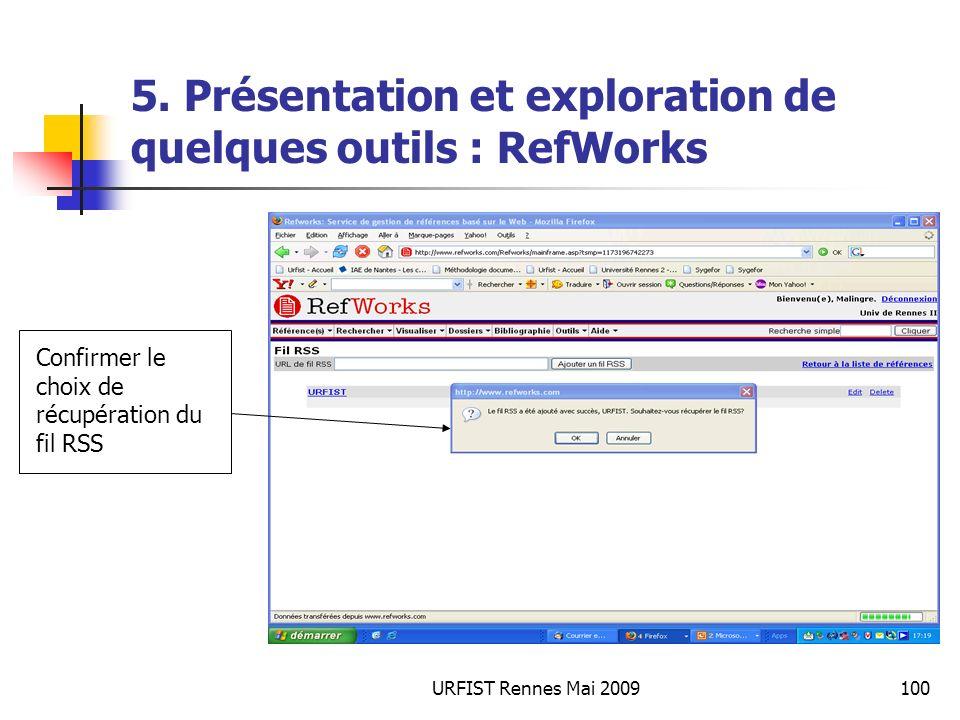 URFIST Rennes Mai 2009100 5. Présentation et exploration de quelques outils : RefWorks Confirmer le choix de récupération du fil RSS