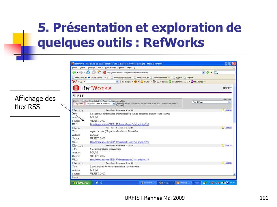 URFIST Rennes Mai 2009101 5. Présentation et exploration de quelques outils : RefWorks Affichage des flux RSS