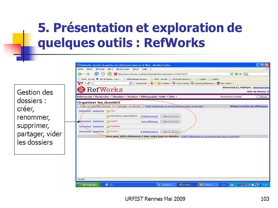 URFIST Rennes Mai 2009103 5. Présentation et exploration de quelques outils : RefWorks Gestion des dossiers : créer, renommer, supprimer, partager, vi