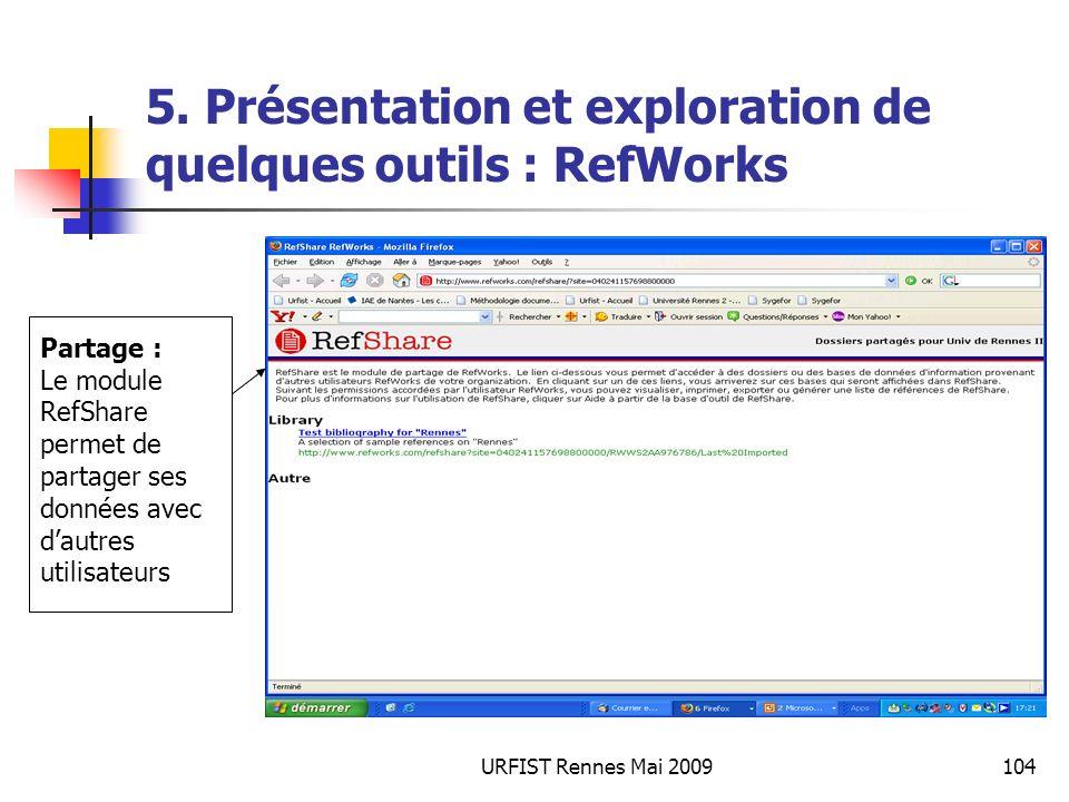 URFIST Rennes Mai 2009104 5. Présentation et exploration de quelques outils : RefWorks Partage : Le module RefShare permet de partager ses données ave