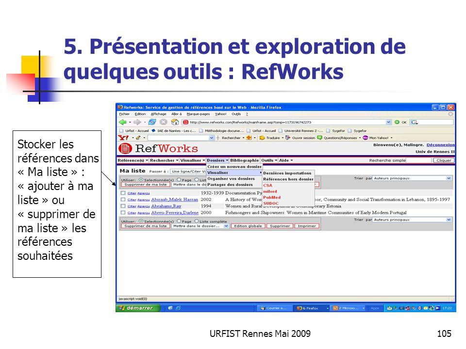 URFIST Rennes Mai 2009105 5. Présentation et exploration de quelques outils : RefWorks Stocker les références dans « Ma liste » : « ajouter à ma liste