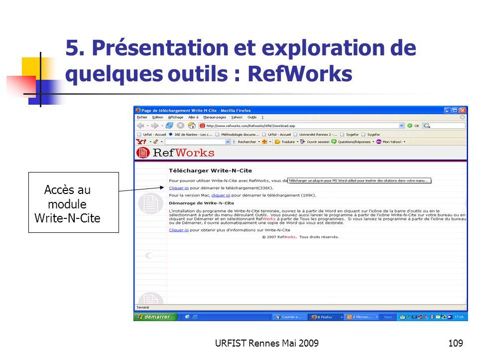 URFIST Rennes Mai 2009109 5. Présentation et exploration de quelques outils : RefWorks Accès au module Write-N-Cite