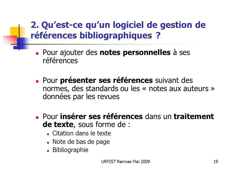 URFIST Rennes Mai 200919 2. Quest-ce quun logiciel de gestion de références bibliographiques ? Pour ajouter des notes personnelles à ses références Po