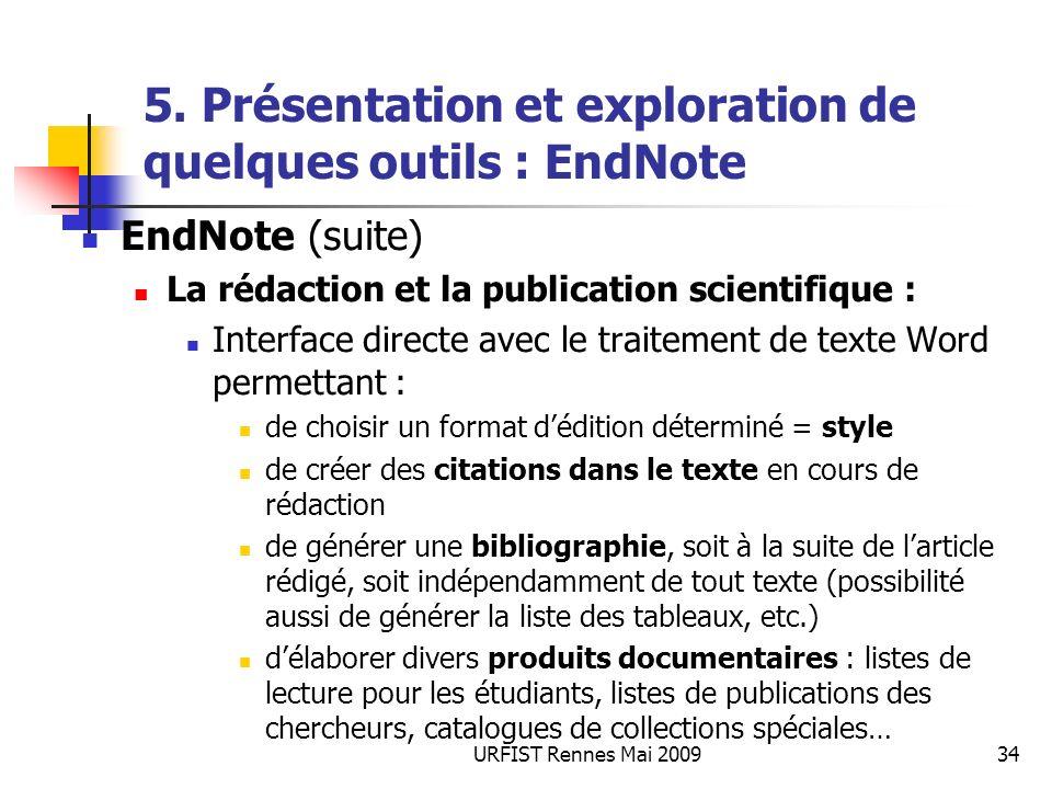 URFIST Rennes Mai 200934 5. Présentation et exploration de quelques outils : EndNote EndNote (suite) La rédaction et la publication scientifique : Int