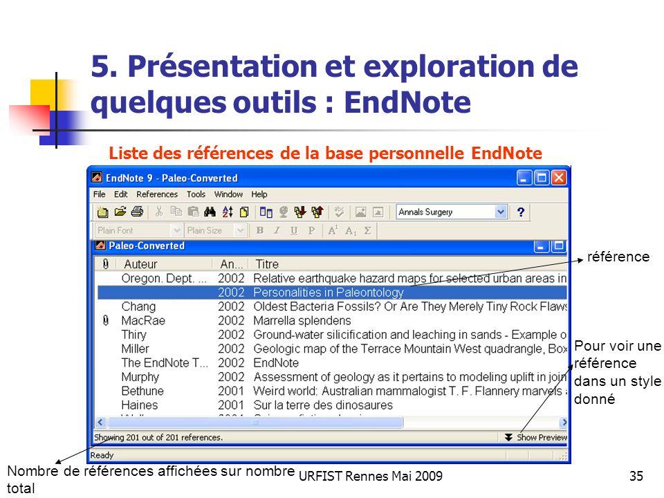 URFIST Rennes Mai 200935 5. Présentation et exploration de quelques outils : EndNote référence Pour voir une référence dans un style donné Nombre de r