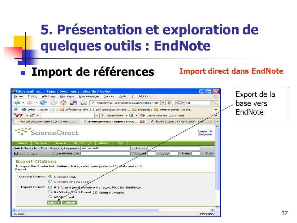 URFIST Rennes Mai 200937 5. Présentation et exploration de quelques outils : EndNote Import de références Import direct dans EndNote Export de la base