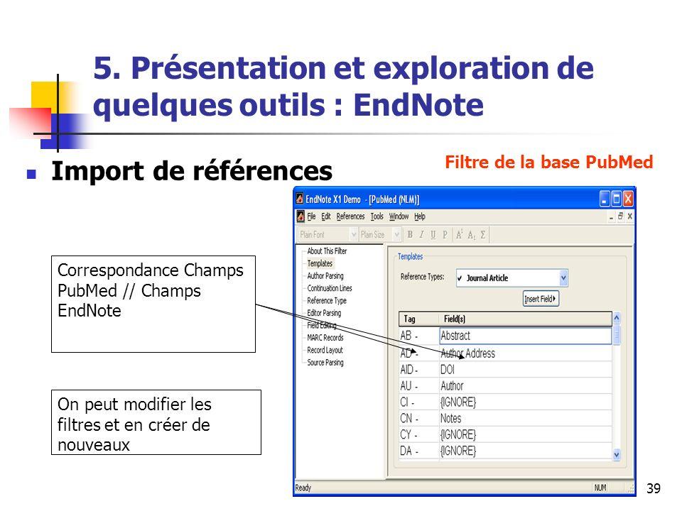 URFIST Rennes Mai 200939 5. Présentation et exploration de quelques outils : EndNote Import de références Filtre de la base PubMed Correspondance Cham