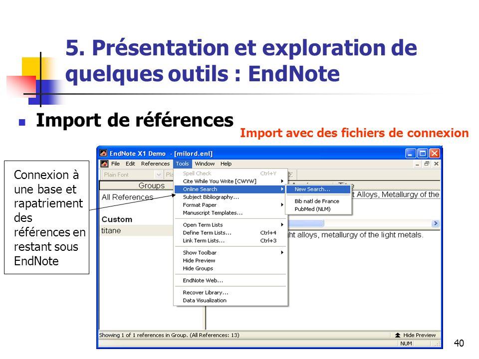 URFIST Rennes Mai 200940 5. Présentation et exploration de quelques outils : EndNote Import de références Import avec des fichiers de connexion Connex