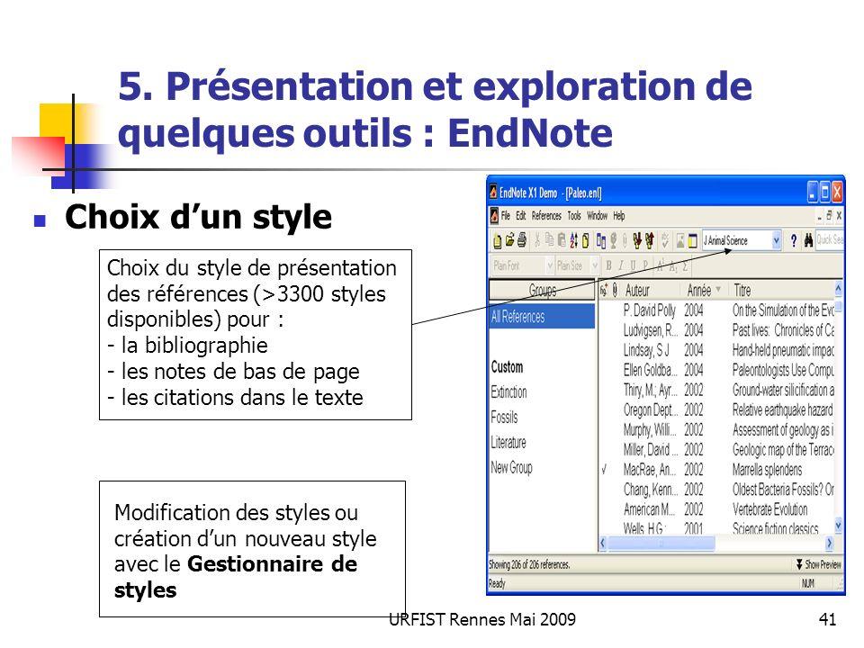 URFIST Rennes Mai 200941 5. Présentation et exploration de quelques outils : EndNote Choix dun style Choix du style de présentation des références (>3