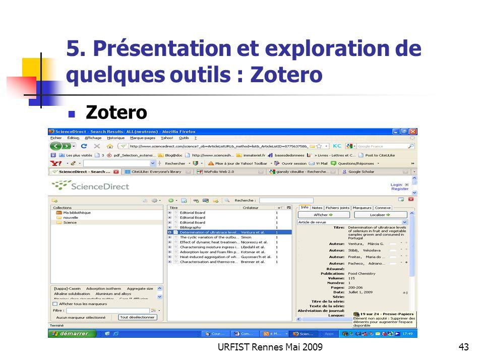 URFIST Rennes Mai 200943 5. Présentation et exploration de quelques outils : Zotero Zotero