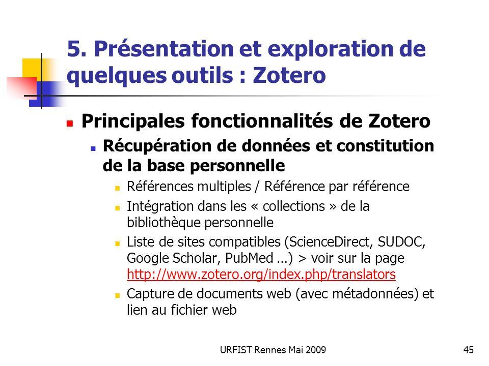 URFIST Rennes Mai 200945 5. Présentation et exploration de quelques outils : Zotero Principales fonctionnalités de Zotero Récupération de données et c
