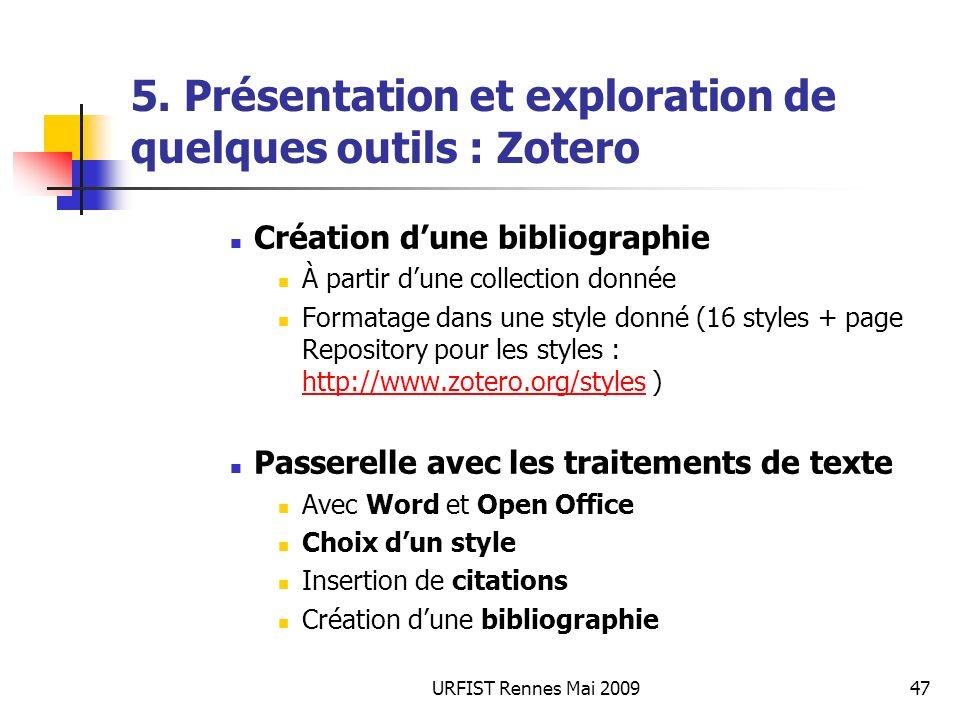 URFIST Rennes Mai 200947 5. Présentation et exploration de quelques outils : Zotero Création dune bibliographie À partir dune collection donnée Format