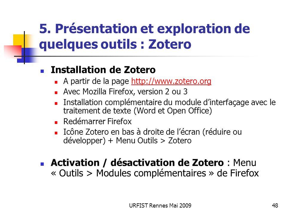 URFIST Rennes Mai 200948 5. Présentation et exploration de quelques outils : Zotero Installation de Zotero A partir de la page http://www.zotero.orght
