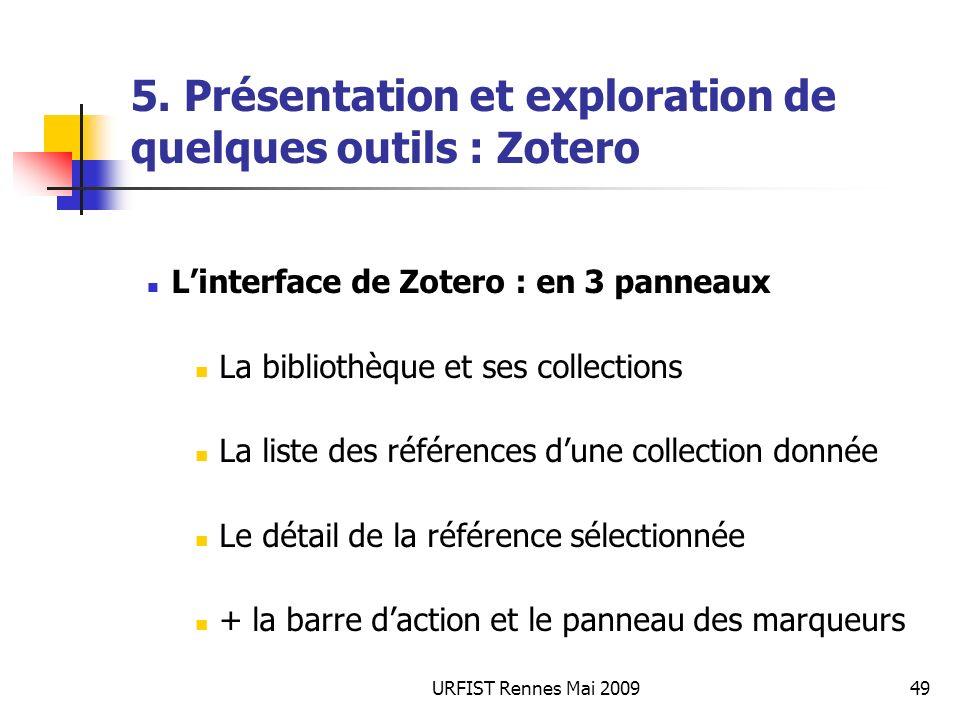 URFIST Rennes Mai 200949 5. Présentation et exploration de quelques outils : Zotero Linterface de Zotero : en 3 panneaux La bibliothèque et ses collec