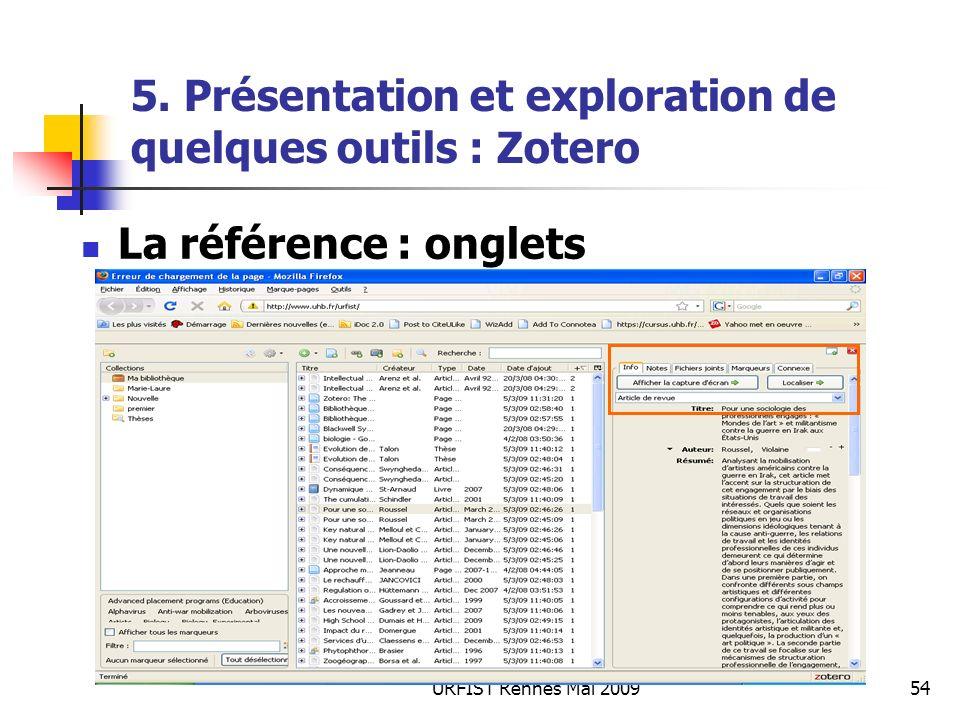 URFIST Rennes Mai 200954 5. Présentation et exploration de quelques outils : Zotero La référence : onglets