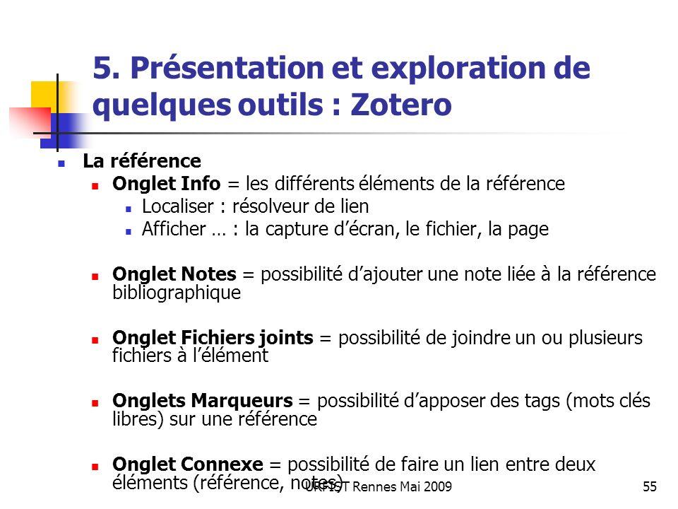 URFIST Rennes Mai 200955 5. Présentation et exploration de quelques outils : Zotero La référence Onglet Info = les différents éléments de la référence