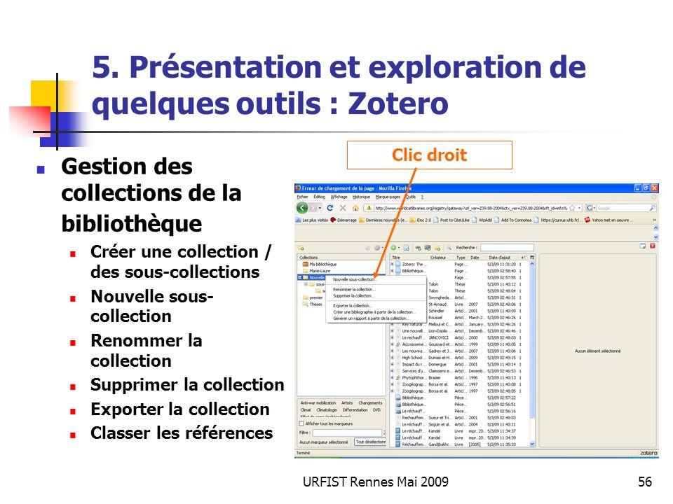 URFIST Rennes Mai 200956 5. Présentation et exploration de quelques outils : Zotero Gestion des collections de la bibliothèque Créer une collection /