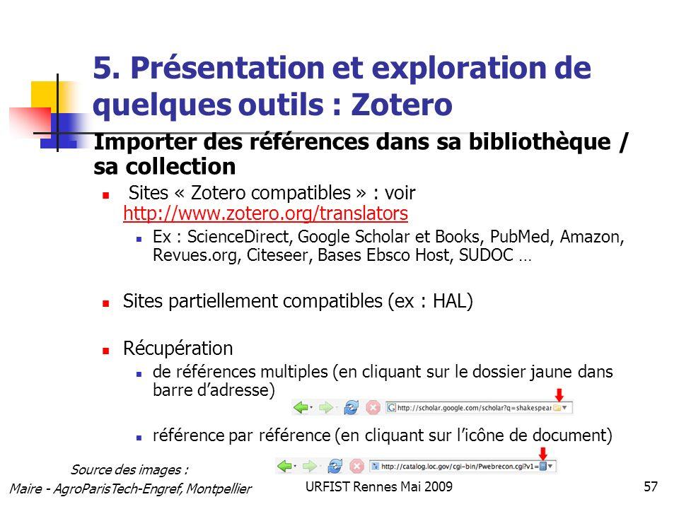 URFIST Rennes Mai 200957 5. Présentation et exploration de quelques outils : Zotero Importer des références dans sa bibliothèque / sa collection Sites