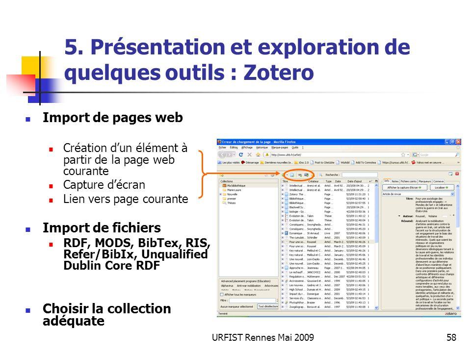 URFIST Rennes Mai 200958 5. Présentation et exploration de quelques outils : Zotero Import de pages web Création dun élément à partir de la page web c