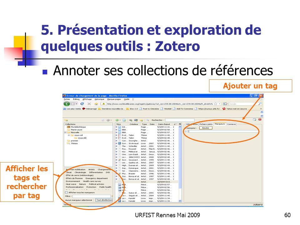 URFIST Rennes Mai 200960 5. Présentation et exploration de quelques outils : Zotero Annoter ses collections de références Ajouter un tag Afficher les
