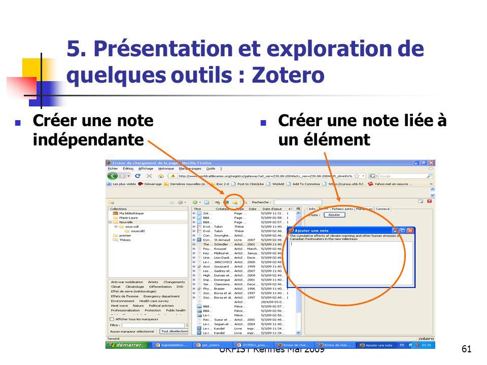 URFIST Rennes Mai 200961 5. Présentation et exploration de quelques outils : Zotero Créer une note indépendante Créer une note liée à un élément
