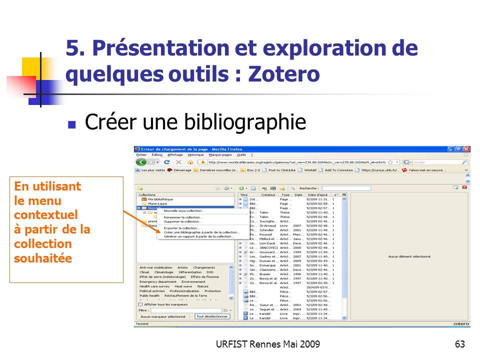 URFIST Rennes Mai 200963 5. Présentation et exploration de quelques outils : Zotero Créer une bibliographie En utilisant le menu contextuel à partir d