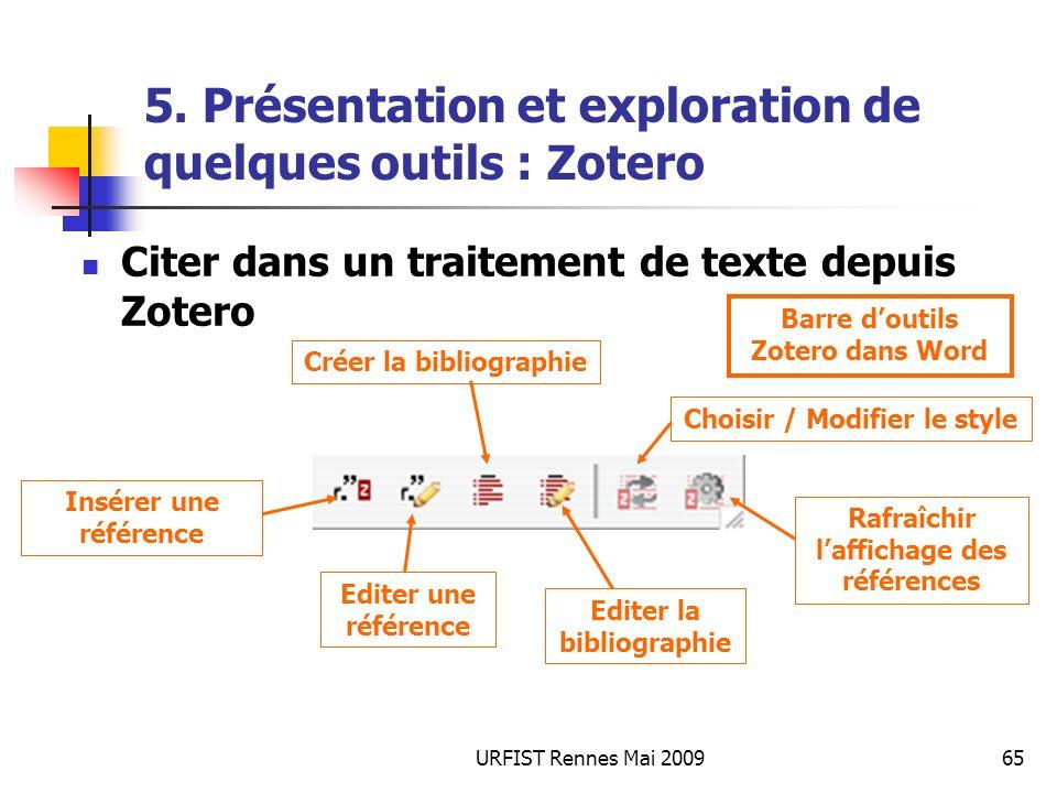 URFIST Rennes Mai 200965 5. Présentation et exploration de quelques outils : Zotero Citer dans un traitement de texte depuis Zotero Barre doutils Zote
