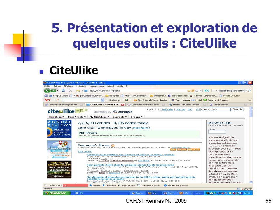 URFIST Rennes Mai 200966 5. Présentation et exploration de quelques outils : CiteUlike CiteUlike