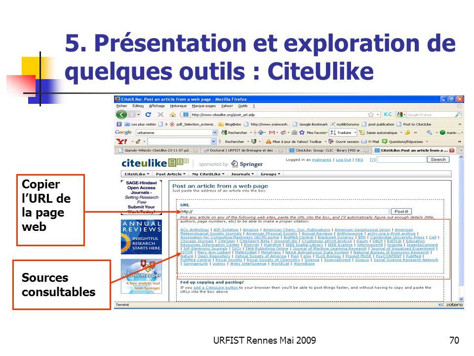 URFIST Rennes Mai 200970 5. Présentation et exploration de quelques outils : CiteUlike Copier lURL de la page web Sources consultables