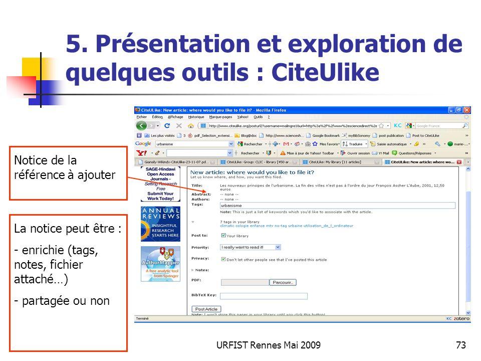 URFIST Rennes Mai 200973 5. Présentation et exploration de quelques outils : CiteUlike Notice de la référence à ajouter La notice peut être : - enrich
