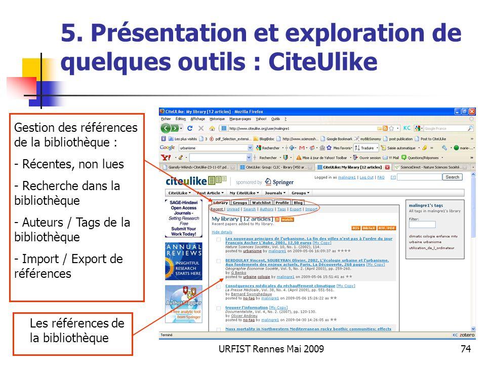 URFIST Rennes Mai 200974 5. Présentation et exploration de quelques outils : CiteUlike Les références de la bibliothèque Gestion des références de la