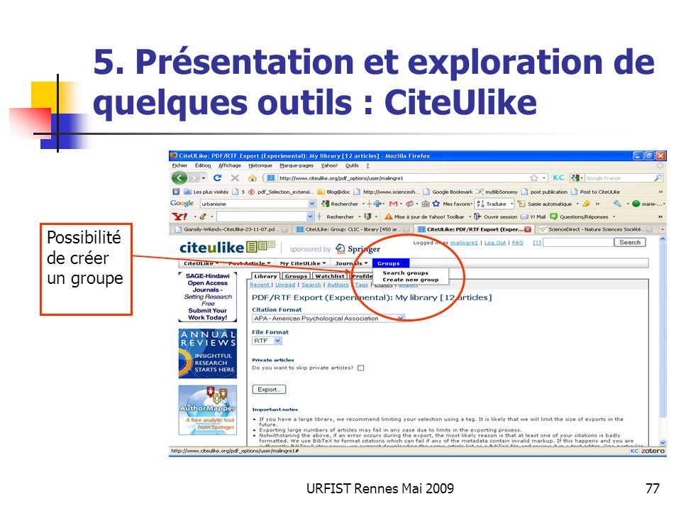 URFIST Rennes Mai 200977 5. Présentation et exploration de quelques outils : CiteUlike Possibilité de créer un groupe