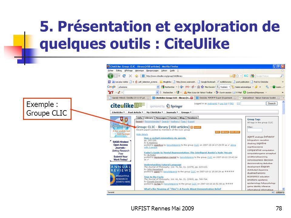 URFIST Rennes Mai 200978 5. Présentation et exploration de quelques outils : CiteUlike Exemple : Groupe CLIC