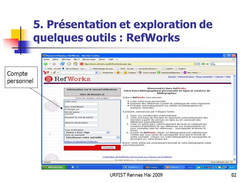 URFIST Rennes Mai 200982 5. Présentation et exploration de quelques outils : RefWorks Compte personnel