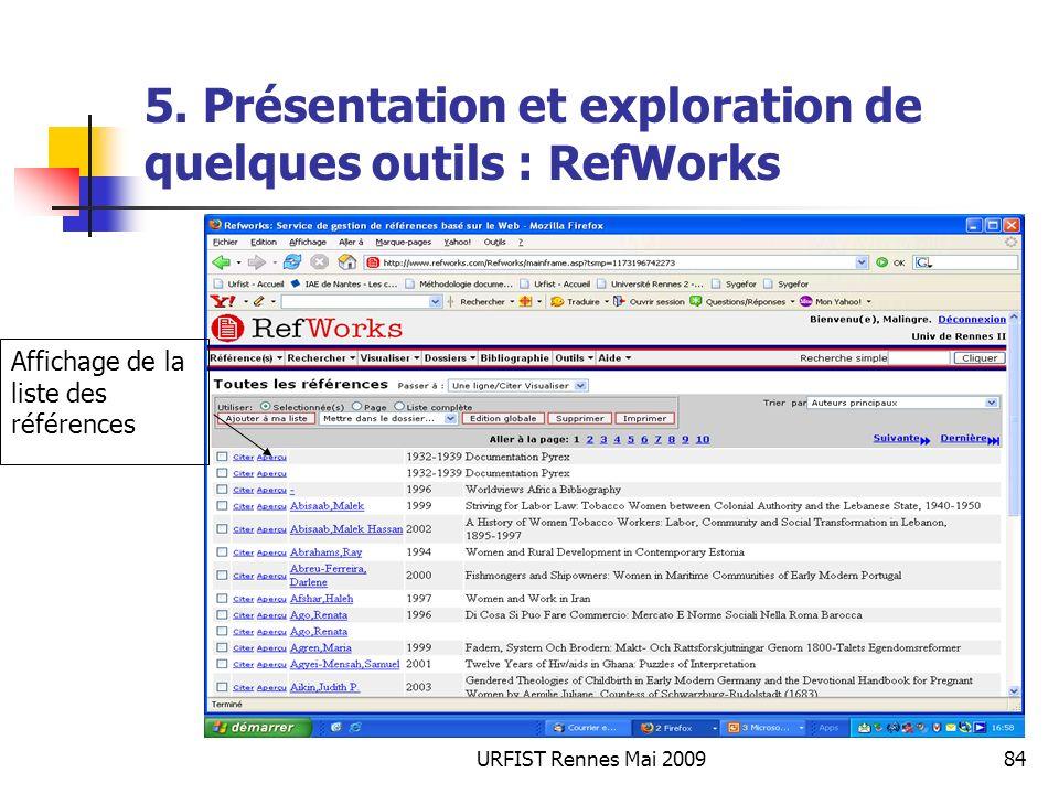 URFIST Rennes Mai 200984 5. Présentation et exploration de quelques outils : RefWorks Affichage de la liste des références